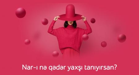 """""""Nar""""-la bağlı suallara cavab ver və  250 danışıq dəqiqəsi qazan"""