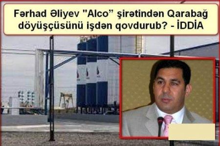 """Fərhad Əliyev """"Alco"""" şirətindən Qarabağ döyüşçüsünü işdən qovdurub? - İDDİA"""